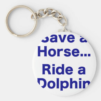 Save a Horse... Ride a Dolphin Basic Round Button Keychain