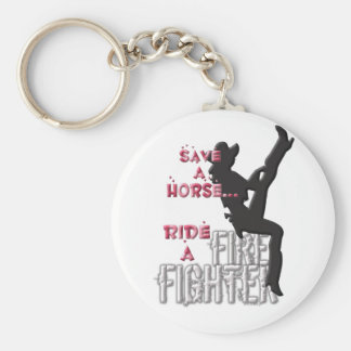 Save a Horse Ride a Fire Fighter... Keychain