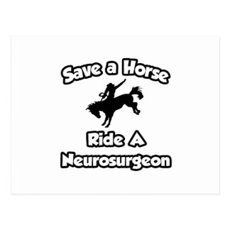 Save a Horse .. Ride a Neurosurgeon Postcard