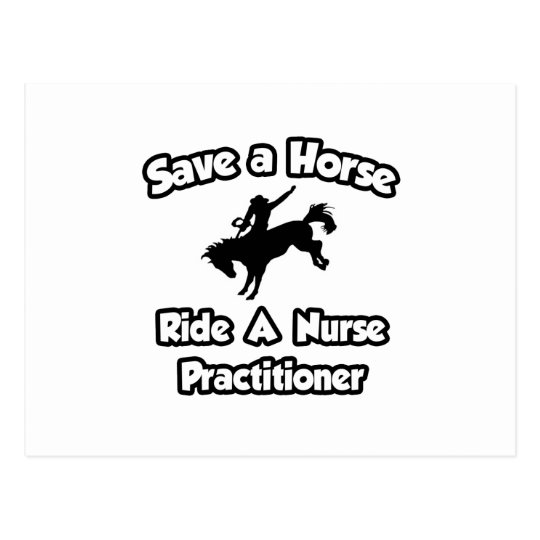 Save a Horse .. Ride a Nurse Practitioner Postcard
