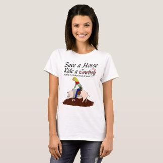 Save a Horse, Ride a.... T-Shirt