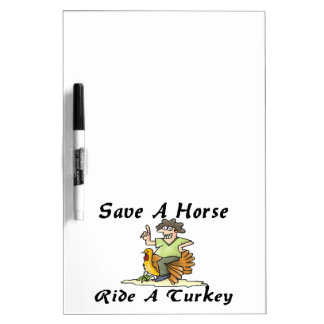 Save A Horse Ride A Turkey Dry Erase Whiteboard