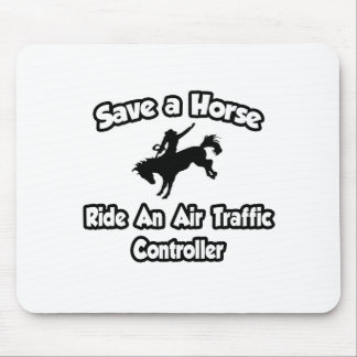 Save a Horse .. Ride an Air Traffic Controller Mouse Pad