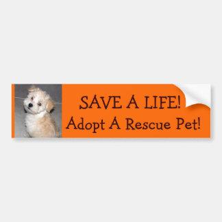 SAVE A LIFE!, Adopt A Rescue .Pet!.. Bumper Sticker