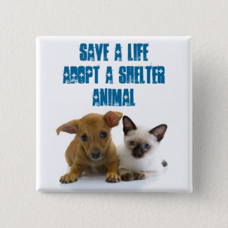 Save a Life Adopt a shelter animal 2 Inch Square Button
