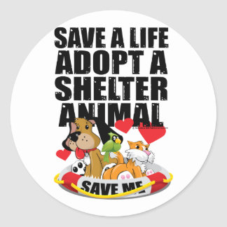 Save A Life Adopt A Shelter Animal Classic Round Sticker