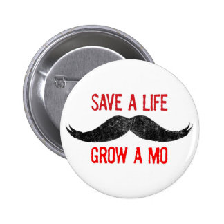 Save A Life - Grow A Mo - Cancer Awareness 2 Inch Round Button