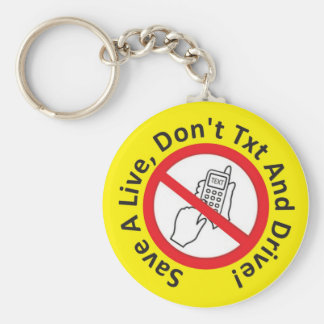 Save a Live, Don't txt and Drive Keychain