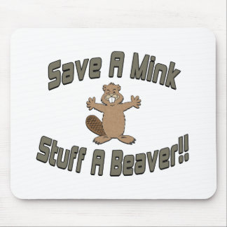 Save A Mink Stuff A Beaver Mouse Pad