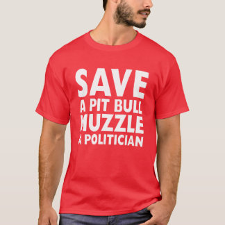 Save a Pit Bull Muzzle a Politician Funny T-shirt