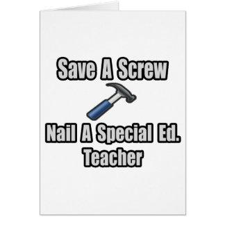 Save a Screw, Nail a Special Ed. Teacher Card