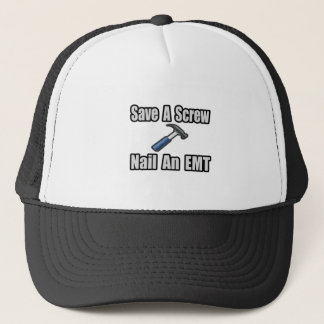 Save a Screw, Nail an EMT Trucker Hat