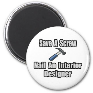 Save a Screw, Nail an Interior Designer Magnet