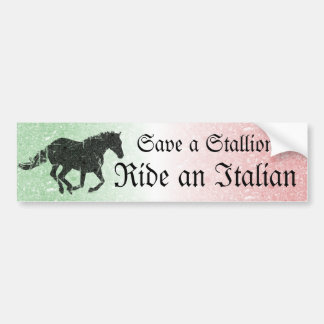 Save a Stallion Ride an Italian Bumper Sticker