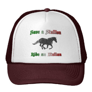 Save a Stallion Ride an Italian Hat