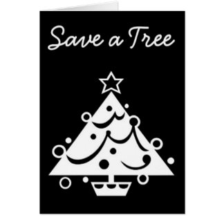 Save a Tree Christmas Tree Star Black and White Card