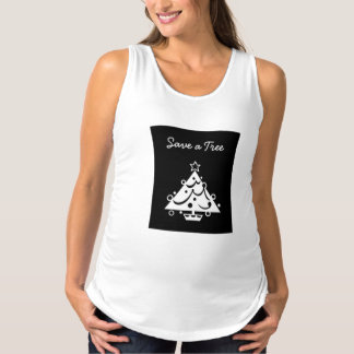 Save a Tree Christmas Tree Star Black and White Maternity Tank Top