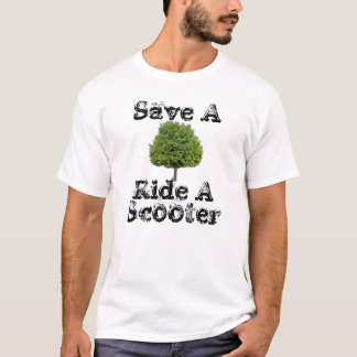 save a tree ride a scooter - Customized T-Shirt