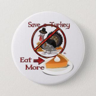 Save a Turkey Eat More Pie THANKSGIVING 3 Inch Round Button