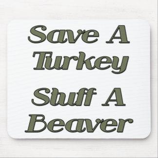 Save A Turkey Stuff A Beaver Mouse Pad