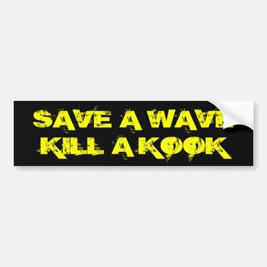 Save a wave kill a kook bumper sticker