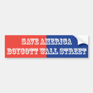 Save America Boycott Wall Street Bumper Sticker