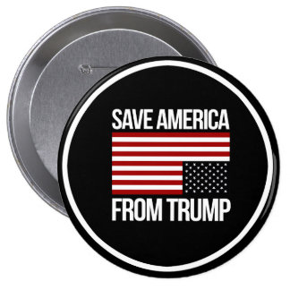 Save America From Trump -- white - 4 Inch Round Button