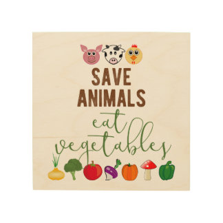 Save Animals Eat Vegetables Wood Wall Art
