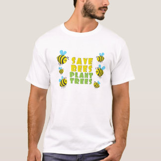 Save Bees Plant Trees T-Shirt