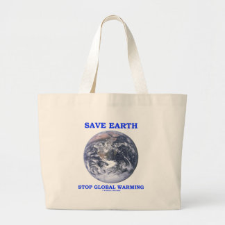 Save Earth Stop Global Warming (Blue Marble Earth) Tote Bags