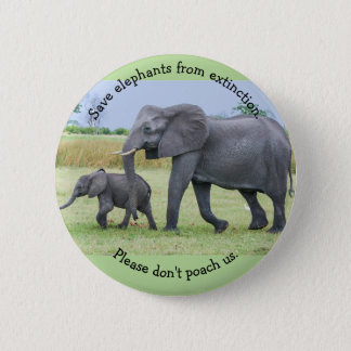 Save elephants from extinction. Pls don't poach us 2 Inch Round Button