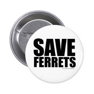 Save Ferrets! Pins
