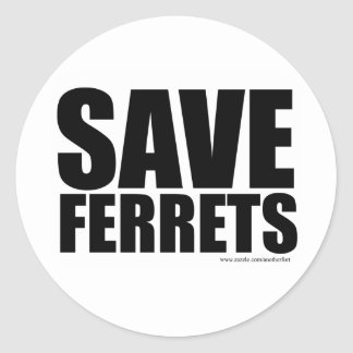 Save Ferrets! Classic Round Sticker