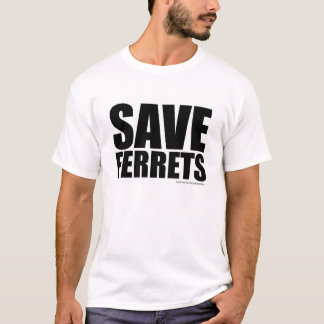 Save Ferrets T-Shirt