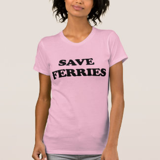 Save Ferries Shirts