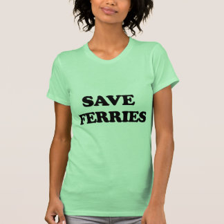 Save Ferries T Shirt