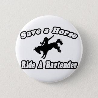 Save Horse, Ride Bartender 2 Inch Round Button