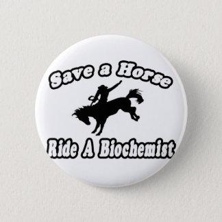 Save Horse, Ride Biochemist 2 Inch Round Button