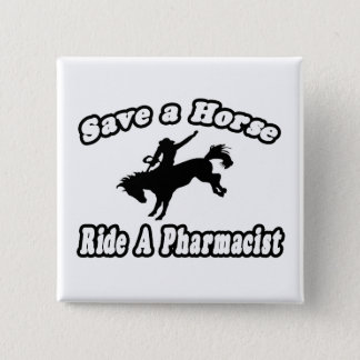 Save Horse, Ride Pharmacist 2 Inch Square Button