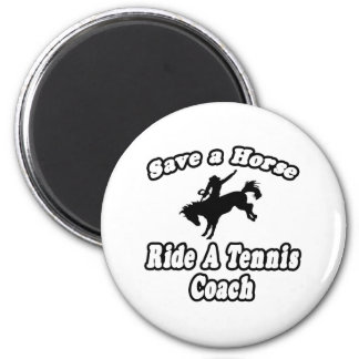 Save Horse, Ride Tennis Coach 2 Inch Round Magnet