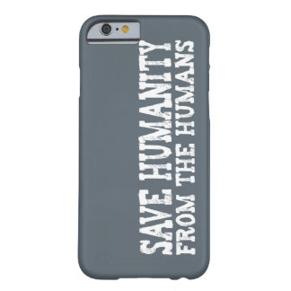 Save Humanity from the Humans (White) Barely There iPhone 6 Case