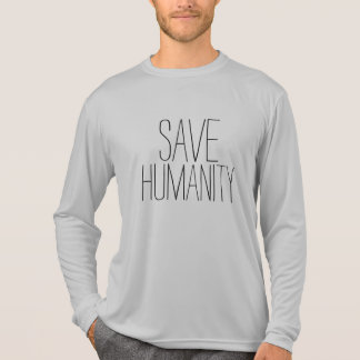 SAVE HUMANITY Inspirational Powerful Quote Design T-Shirt