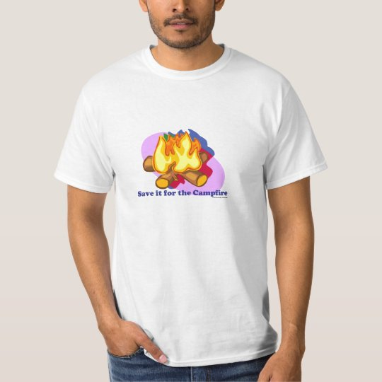 Save it for the Campfire T-Shirt