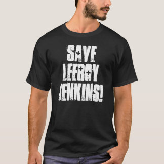 SAVE LEEROY JENKINS! Shirt Gift