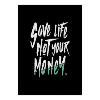 """""""SAVE LIFE NOT MONEY"""" Environment Protection Paper Poster"""
