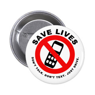 Save Lives Don't Talk Don't Text Just Drive 2 Inch Round Button