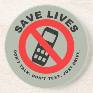 Save Lives Don't Talk Don't Text Just Drive Coaster