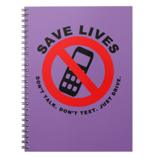 Save Lives Don't Talk Don't Text Just Drive Notebook