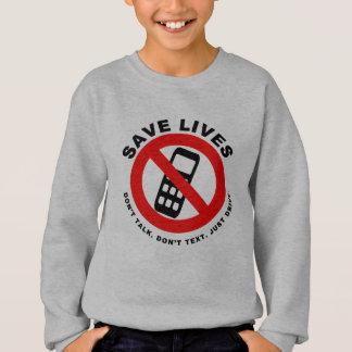 Save Lives Don't Talk. Don't Text. Just Drive Sweatshirt