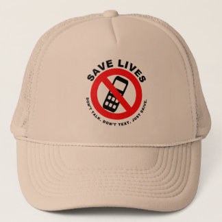 Save Lives Don't Talk. Don't Text. Just Drive Trucker Hat